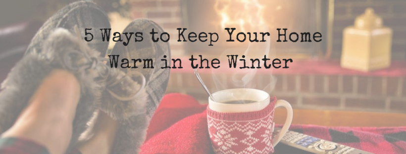 5 Ways To Keep Your Home Warm In The Winter Living With